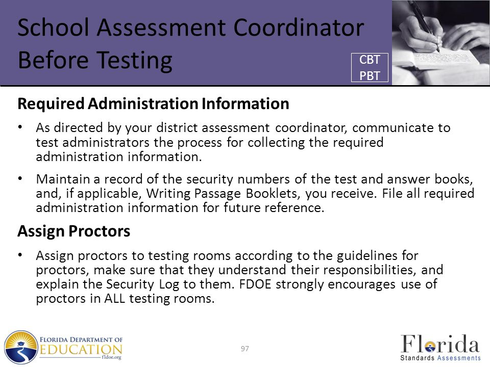 School Assessment Coordinator Before Testing Required Administration Information As directed by your district assessment coordinator, communicate to t