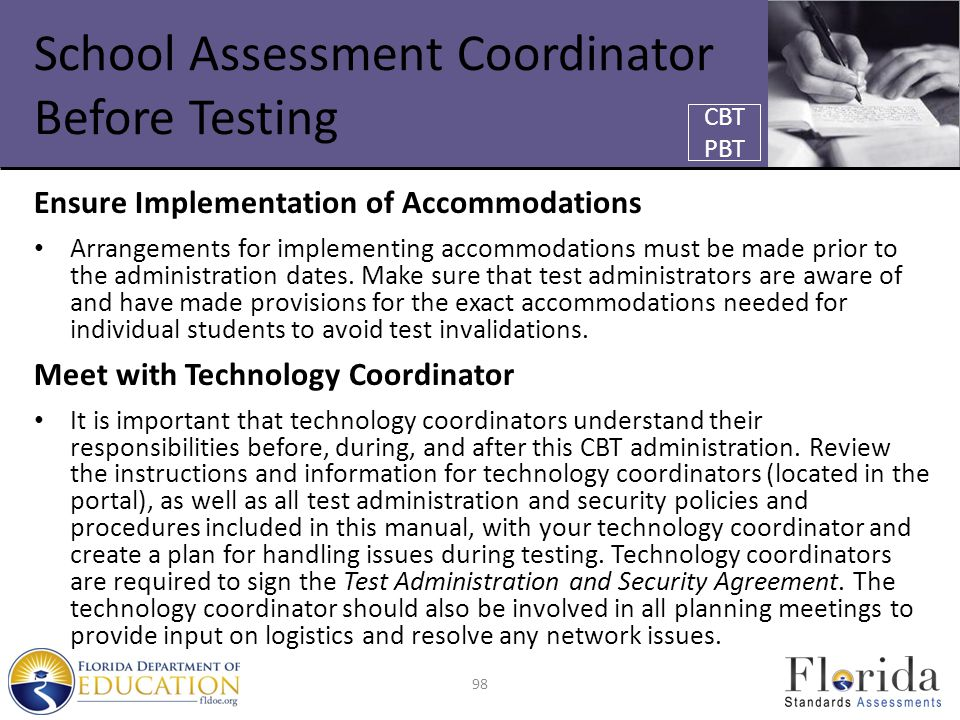 School Assessment Coordinator Before Testing Ensure Implementation of Accommodations Arrangements for implementing accommodations must be made prior t