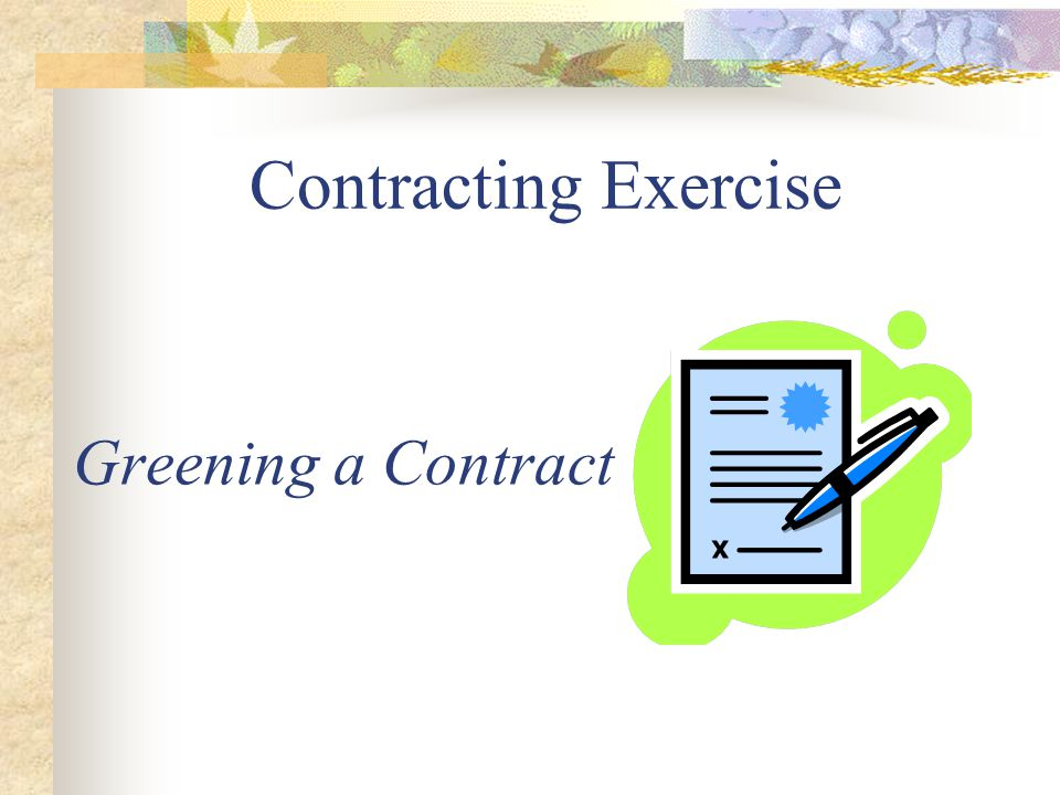 Contracting Exercise Greening a Contract