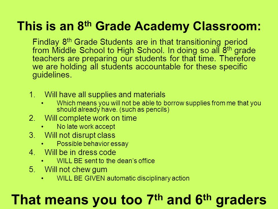 This is an 8 th Grade Academy Classroom: Findlay 8 th Grade Students are in that transitioning period from Middle School to High School. In doing so a