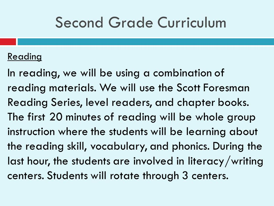 Second Grade Curriculum Reading In reading, we will be using a combination of reading materials.