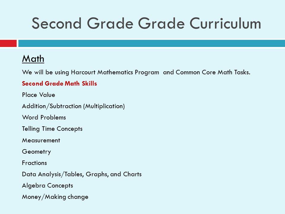 Second Grade Grade Curriculum Math We will be using Harcourt Mathematics Program and Common Core Math Tasks.