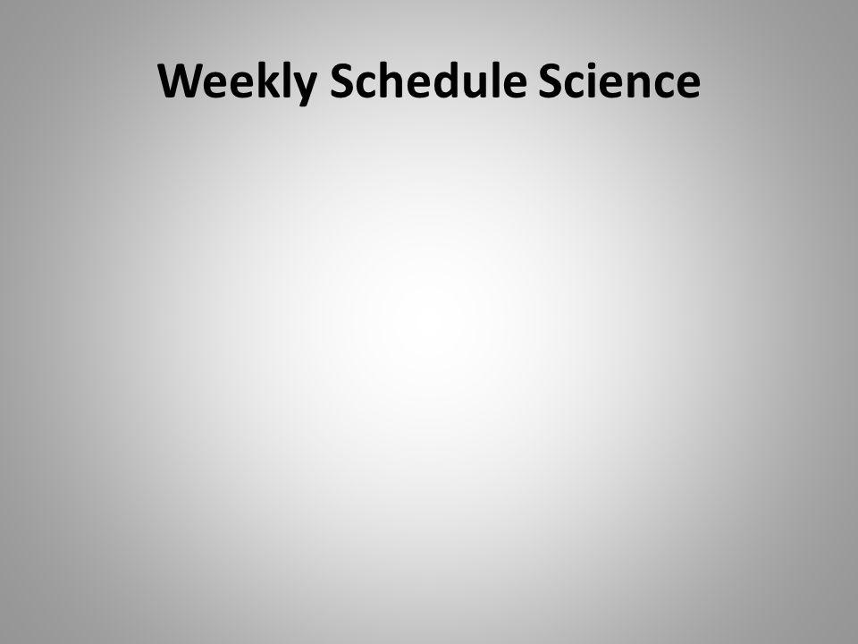 Weekly Schedule Science