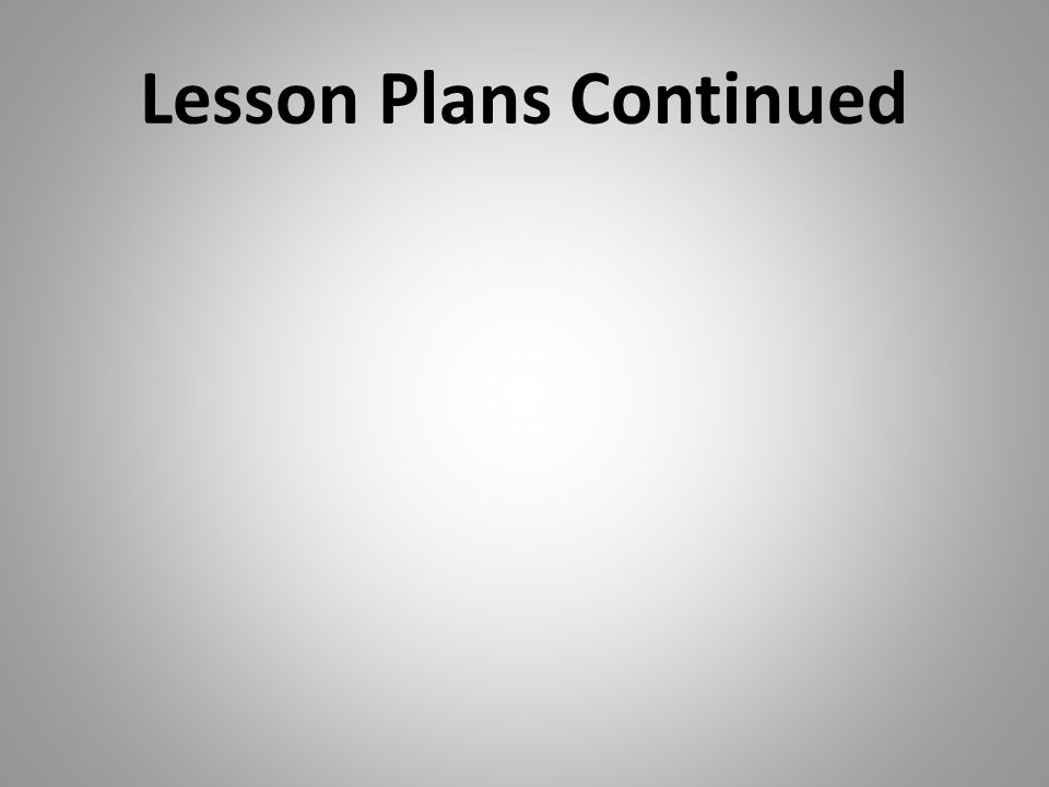 Lesson Plans Continued