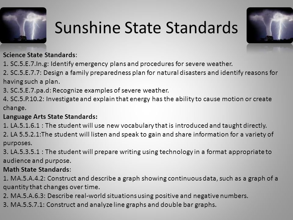 Sunshine State Standards Science State Standards: 1.