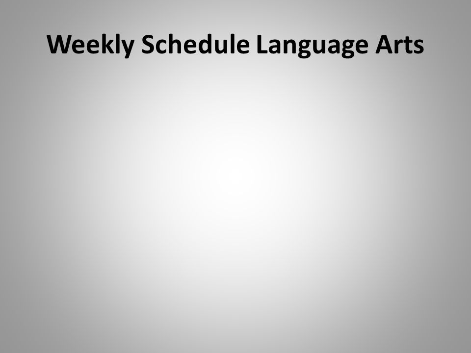Weekly Schedule Language Arts