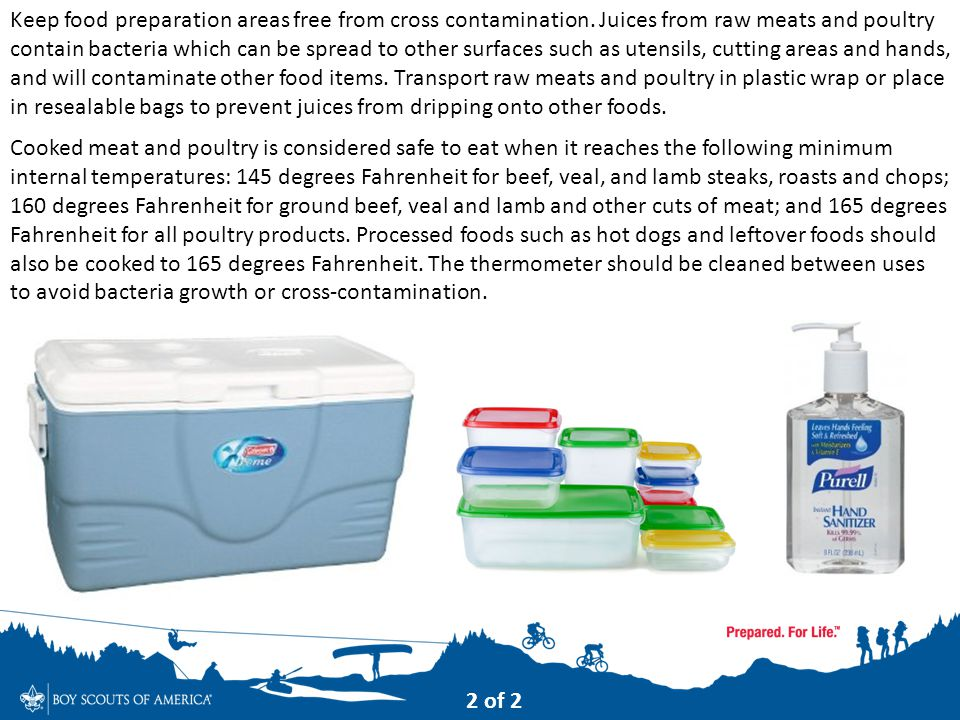 Keep food preparation areas free from cross contamination. Juices from raw meats and poultry contain bacteria which can be spread to other surfaces su