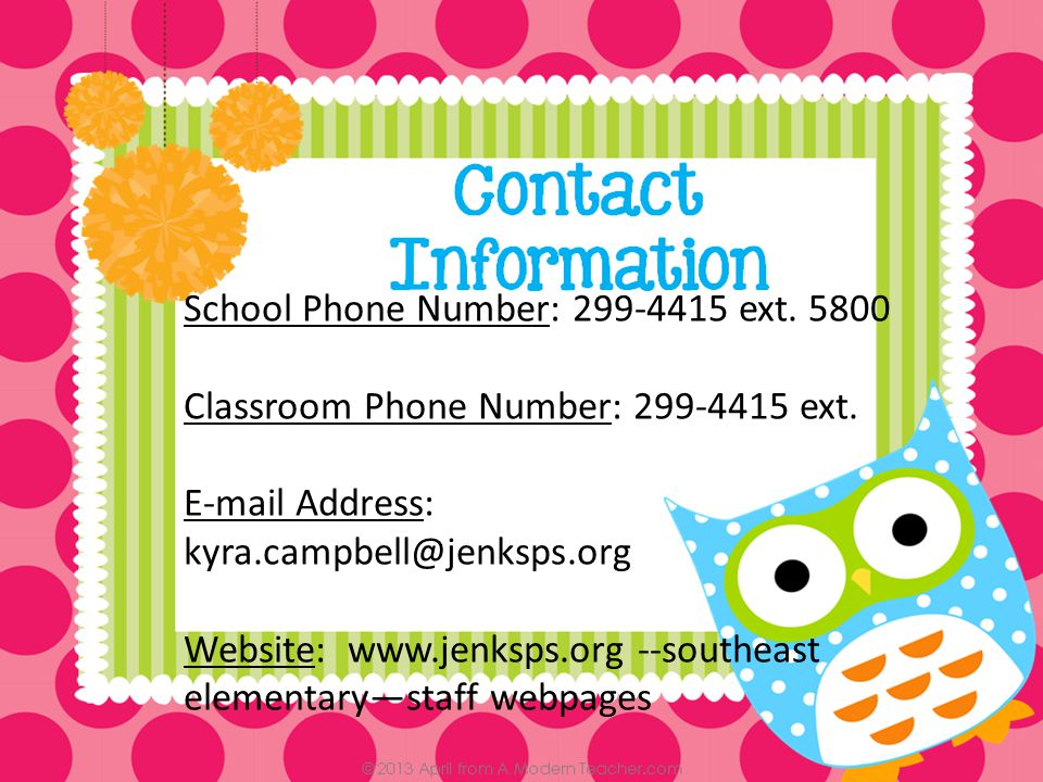 School Phone Number: 299-4415 ext.5800 Classroom Phone Number: 299-4415 ext.