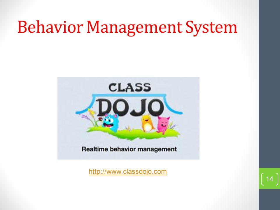 Behavior Management System 14 http://www.classdojo.com