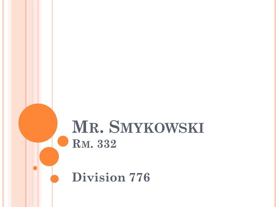 M R. S MYKOWSKI R M. 332 Division 776