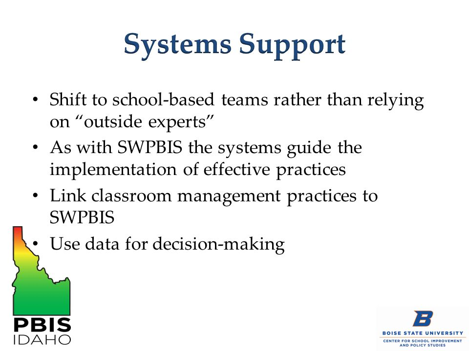 "Shift to school-based teams rather than relying on ""outside experts"" As with SWPBIS the systems guide the implementation of effective practices Link c"