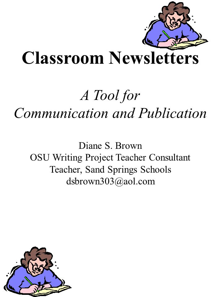 Classroom Newsletters A Tool for Communication and Publication Diane S.