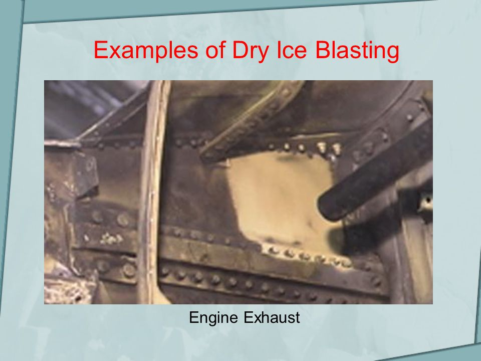 Examples of Dry Ice Blasting Engine Exhaust