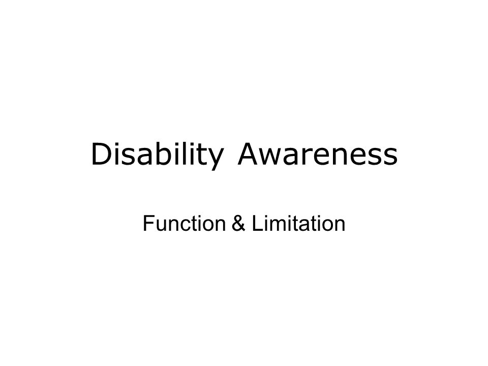 Disability Awareness Function & Limitation
