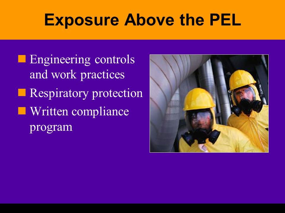 Exposure Above the PEL Engineering controls and work practices Respiratory protection Written compliance program