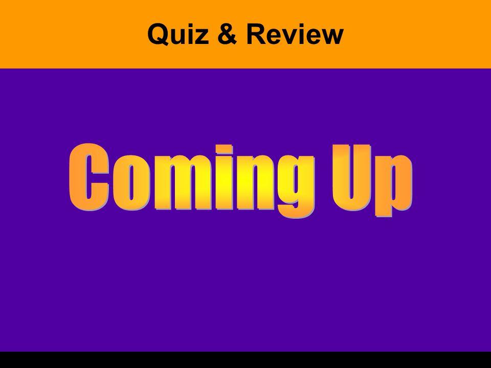 Quiz & Review
