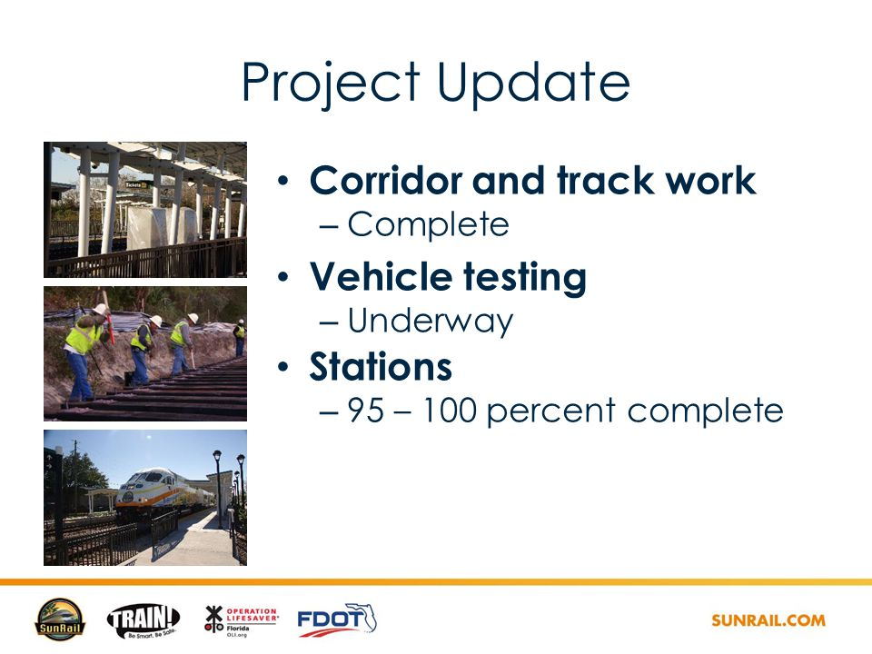 Corridor and track work – Complete Vehicle testing – Underway Stations – 95 – 100 percent complete Project Update