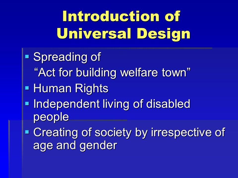Pioneer of Universal Design  Universal Design Office was set up in 1999.