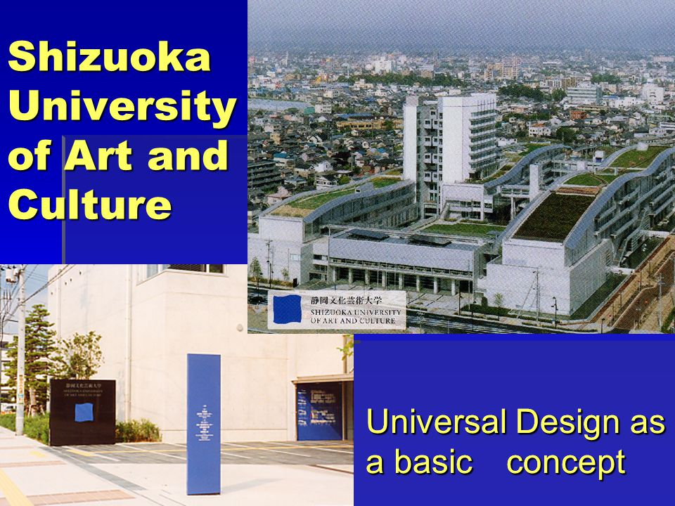 Shizuoka University of Art and Culture Universal Design as a basic concept