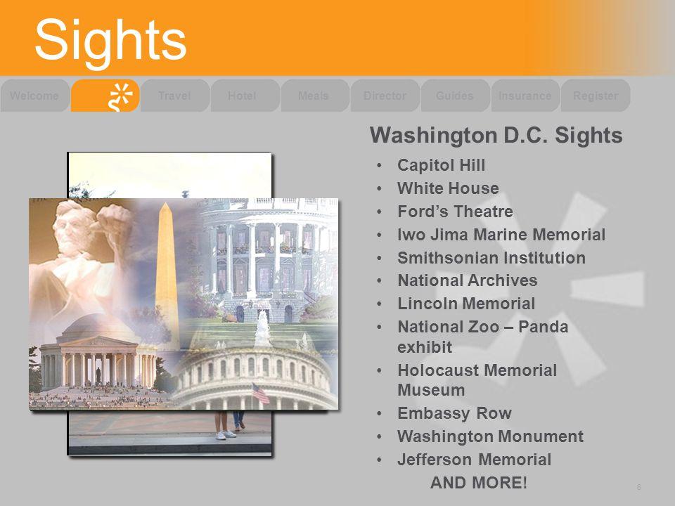 Sights 6 WelcomeTravelHotelMealsDirectorGuidesInsuranceRegister Washington D.C.