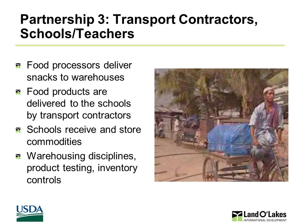 17 Warehouse and School Store (Bangladesh) Land O' Lakes Maintains 4 Warehouses in 4 Upazilla to store snack Each school maintains a store to accommodate 7 days snack