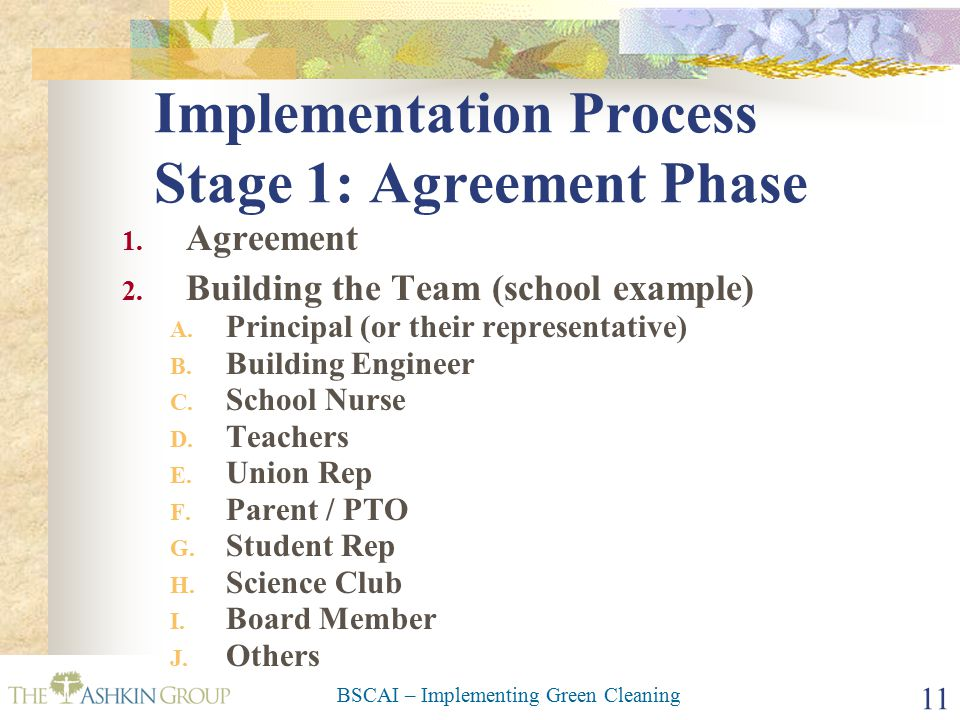 BSCAI – Implementing Green Cleaning 11 Implementation Process Stage 1: Agreement Phase 1.