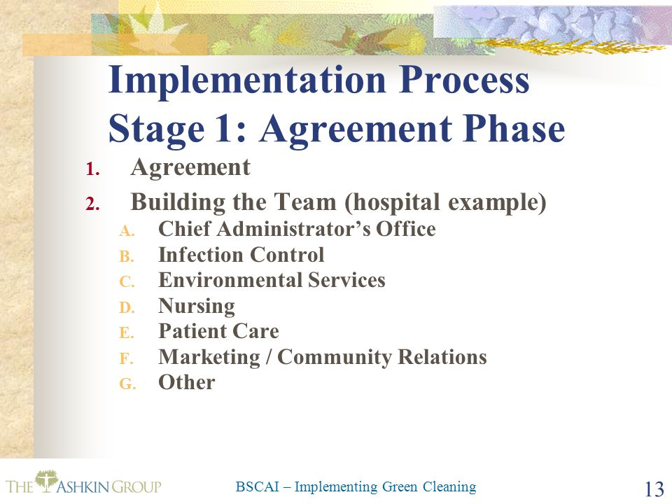 BSCAI – Implementing Green Cleaning 13 Implementation Process Stage 1: Agreement Phase 1.