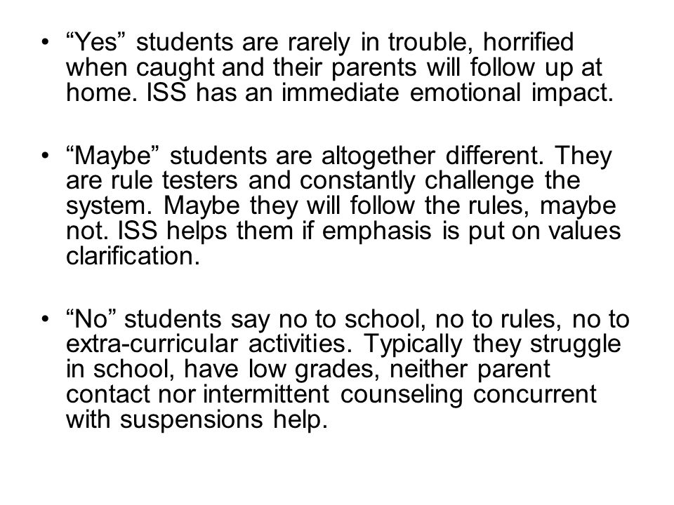 Yes students are rarely in trouble, horrified when caught and their parents will follow up at home.