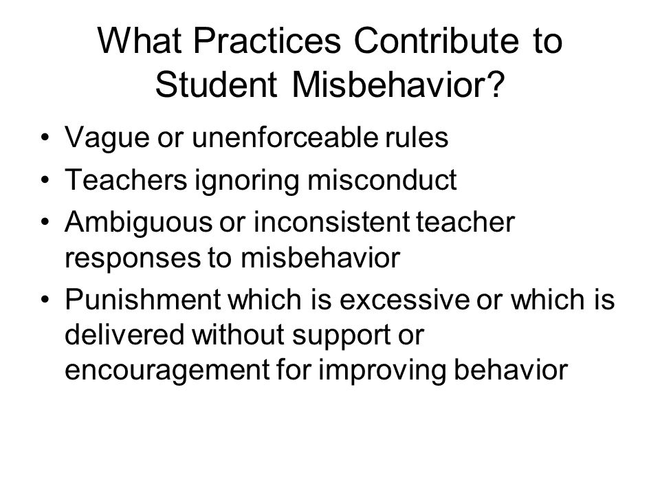What Practices Contribute to Student Misbehavior.