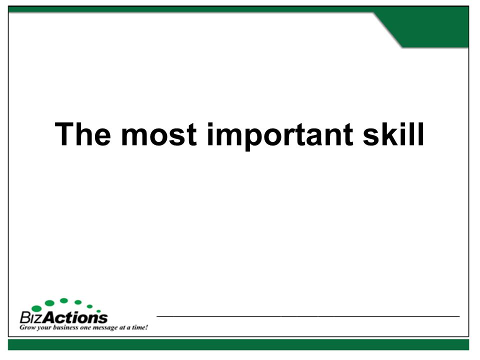 The most important skill