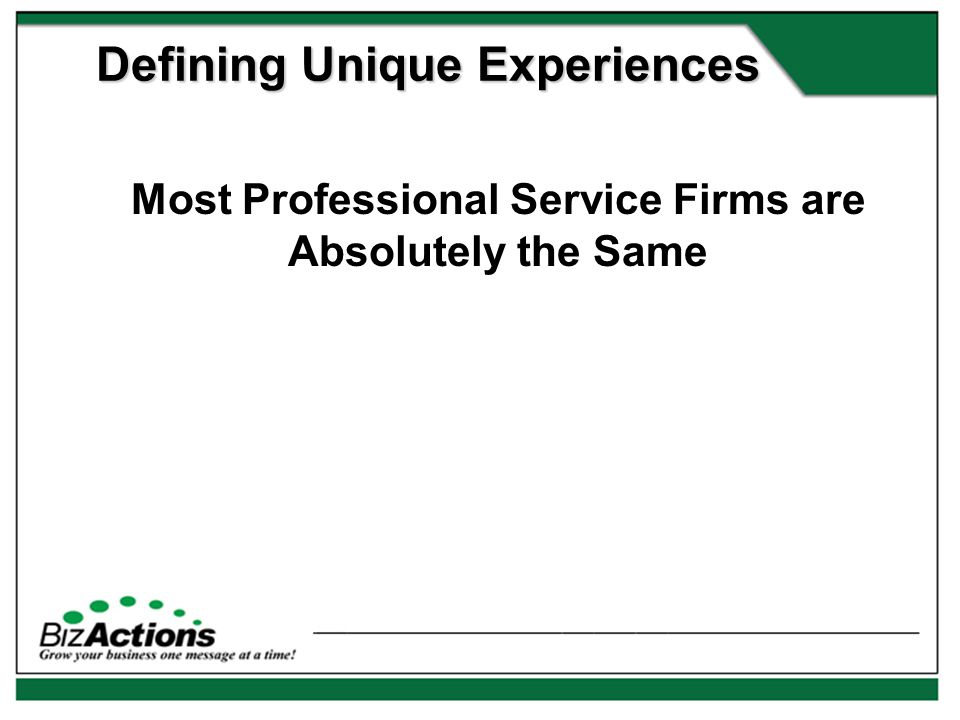 Most Professional Service Firms are Absolutely the Same Defining Unique Experiences