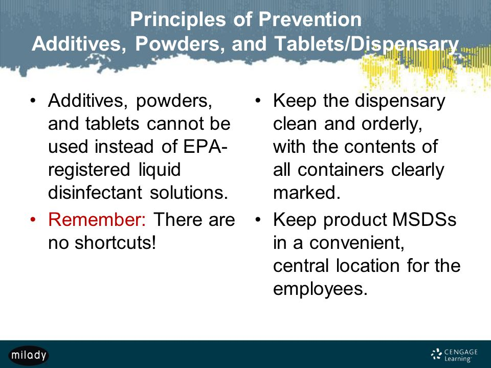 Principles of Prevention Additives, Powders, and Tablets/Dispensary Additives, powders, and tablets cannot be used instead of EPA- registered liquid d