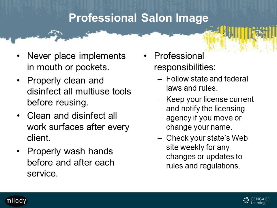 Professional Salon Image Never place implements in mouth or pockets. Properly clean and disinfect all multiuse tools before reusing. Clean and disinfe