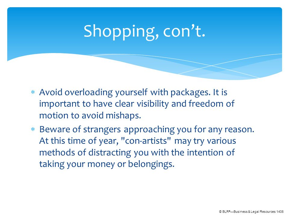 © BLR ® —Business & Legal Resources 1406  Avoid overloading yourself with packages.