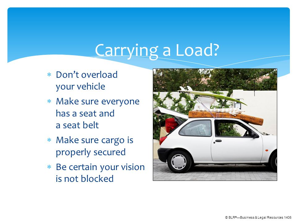 © BLR ® —Business & Legal Resources 1406 Carrying a Load.