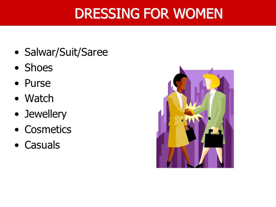 DRESSING FOR WOMEN Salwar/Suit/Saree Shoes Purse Watch Jewellery Cosmetics Casuals