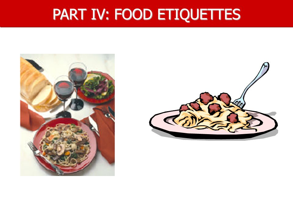 PART IV: FOOD ETIQUETTES