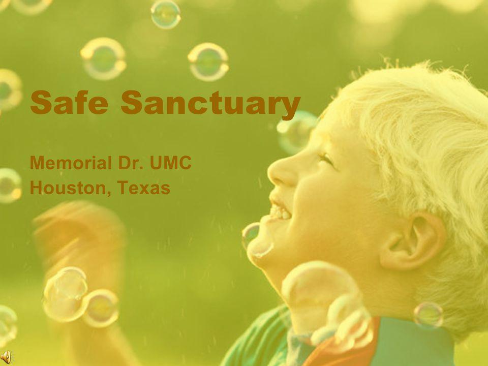 Safe Sanctuary Memorial Dr. UMC Houston, Texas