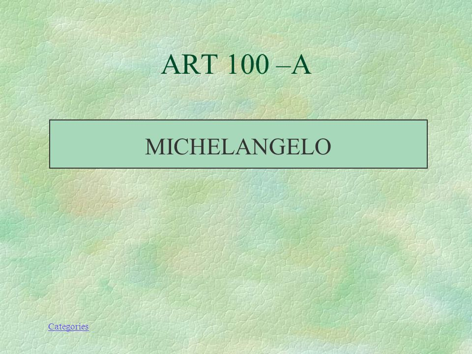 Categories WHO PAINTED THE SISTINE CHAPEL ART 100 - Q