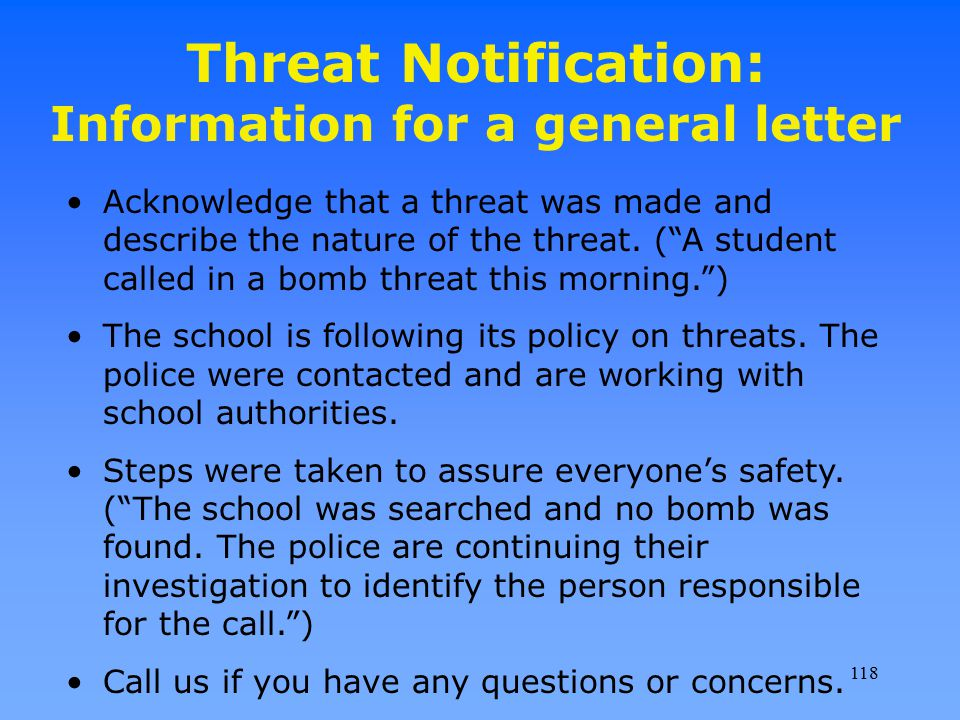 """Threat Notification: Information for a general letter Acknowledge that a threat was made and describe the nature of the threat. (""""A student called in"""