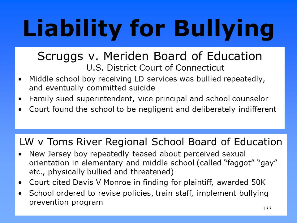 Liability for Bullying Scruggs v. Meriden Board of Education U.S. District Court of Connecticut Middle school boy receiving LD services was bullied re