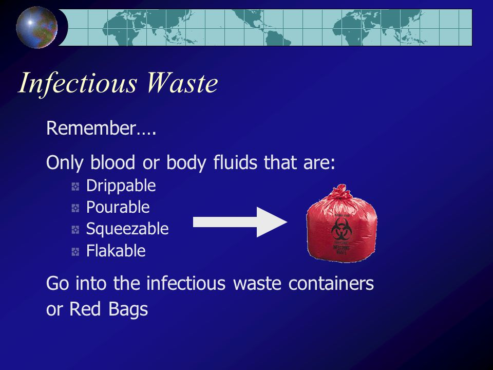 Infectious Waste Remember….