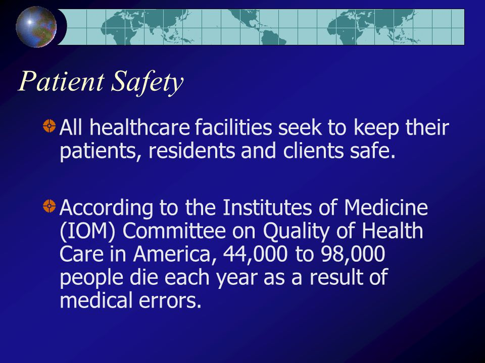 All healthcare facilities seek to keep their patients, residents and clients safe.