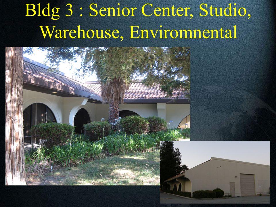Bldg 3 : Senior Center, Studio, Warehouse, Enviromnental