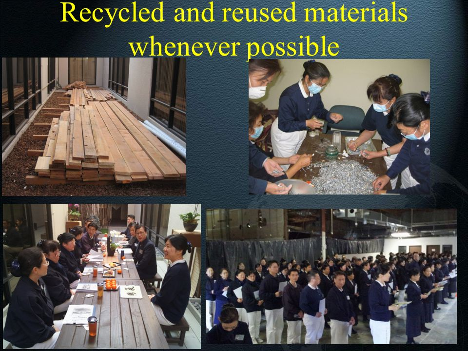 28 Recycled and reused materials whenever possible