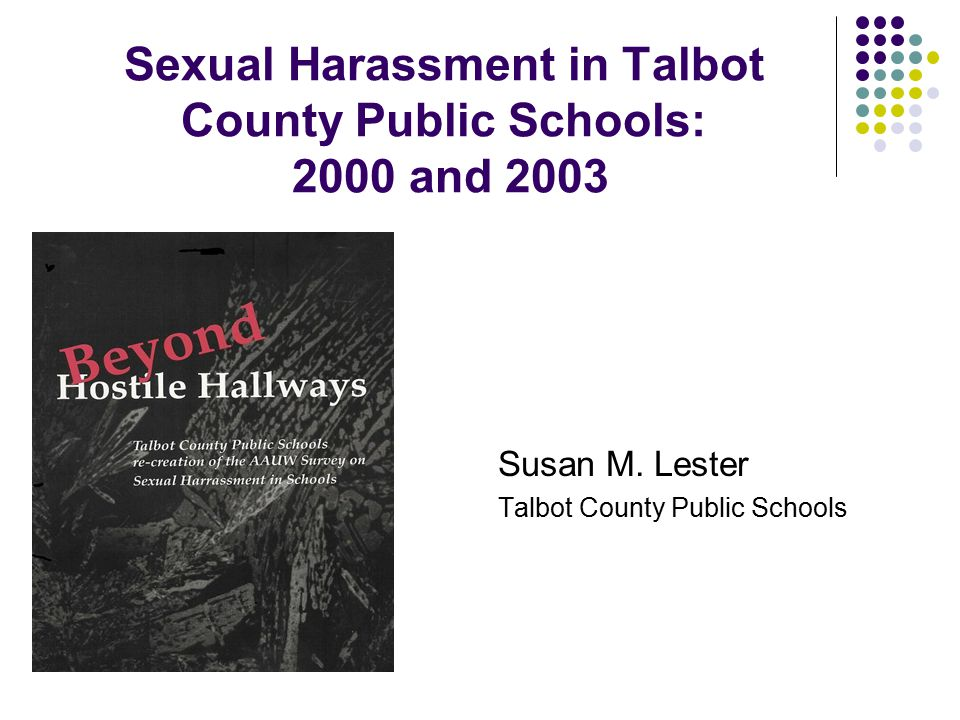 Sexual Harassment in Talbot County Public Schools: 2000 and 2003 Susan M.