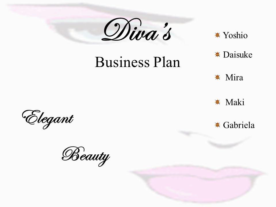 Diva's Gabriela Yoshio Daisuke Mira Maki Elegant Beauty Business Plan