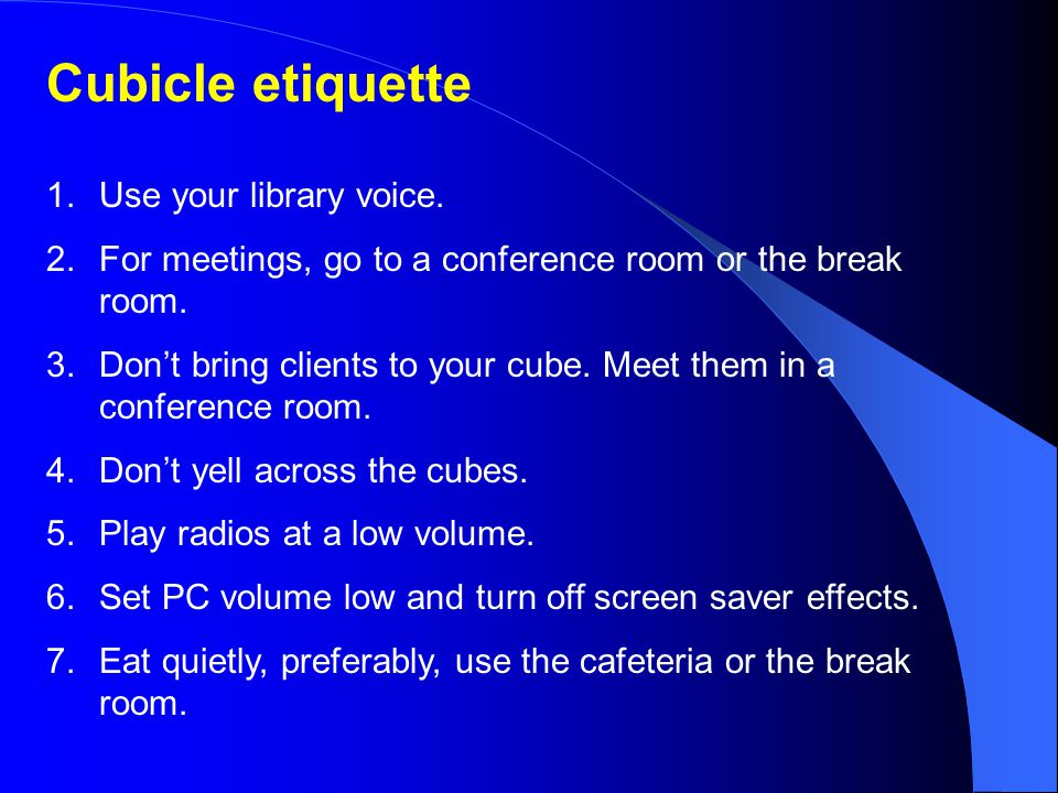 Cubicle etiquette 1.Use your library voice.