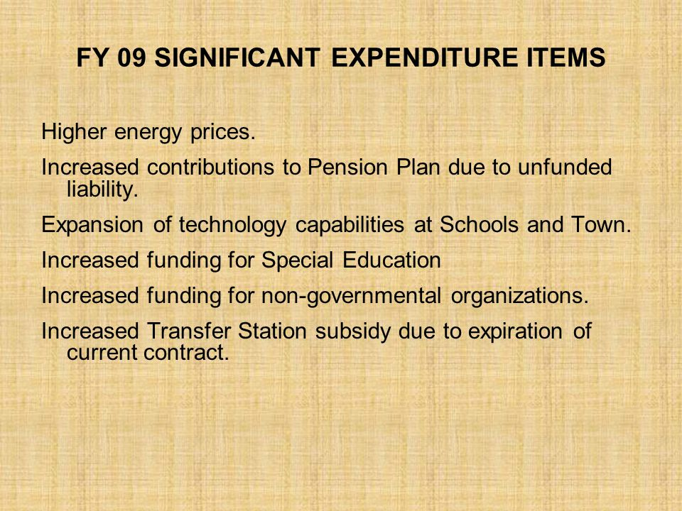 FY 09 SIGNIFICANT EXPENDITURE ITEMS Higher energy prices.