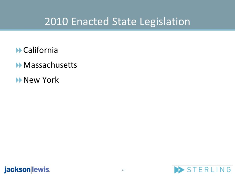 10 2010 Enacted State Legislation  California  Massachusetts  New York 10
